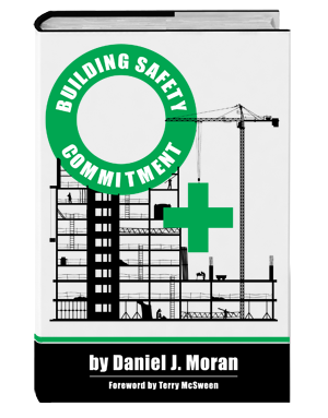 Building Safety Commitment by Daniel J Moran